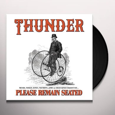 Thunder PLEASE REMAIN SEATED Vinyl Record