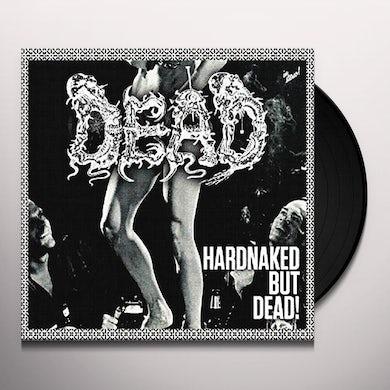 HARDNAKED BUT DEAD Vinyl Record