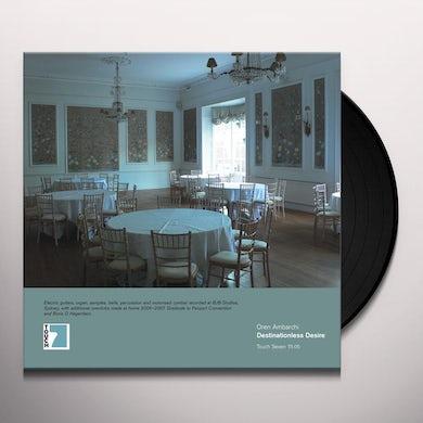 Oren Ambarchi DESTINATIONLESS DESIRE Vinyl Record