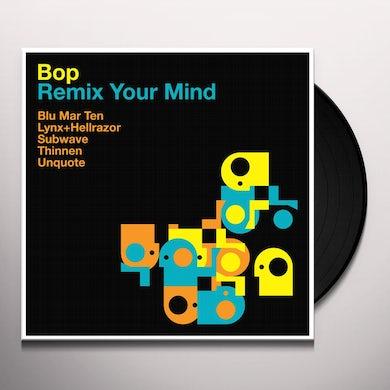 Bop REMIX YOUR MIND Vinyl Record