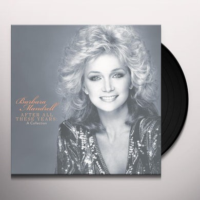 Barbara Mandrell AFTER ALL THESE YEARS: THE COLLECTION Vinyl Record