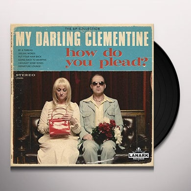 MY DARLING CLEMENTINE HOW DO YOU PLEAD - THE RECONCILIATION Vinyl Record