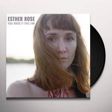 Esther Rose YOU MADE IT THIS FAR Vinyl Record