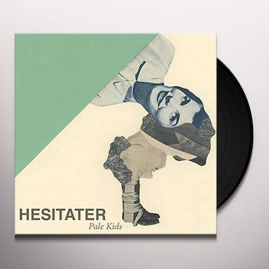 Pale Kids HESITATER Vinyl Record