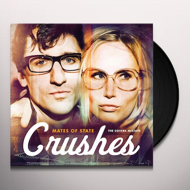 Mates Of State CRUSHES (COVERS MIXTAPE) Vinyl Record