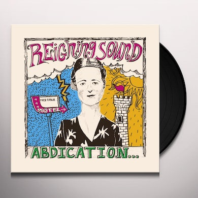 Reigning Sound ABDICATION...FOR YOUR LOVE Vinyl Record