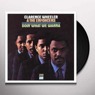 Clarence Wheeler & Enforcers DOIN WHAT WE WANNA Vinyl Record