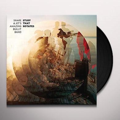 Snake & Jet'S Amazing Bullit Band STUFF THAT ROTATES Vinyl Record