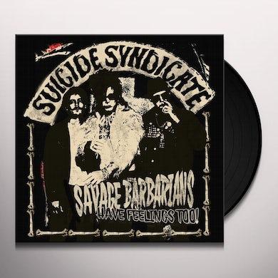 SAVAGE BARBARIANS... HAVE FEELINGS TOO! Vinyl Record