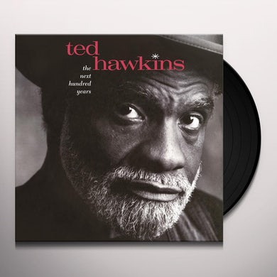 Ted Hawkins NEXT HUNDRED YEARS Vinyl Record