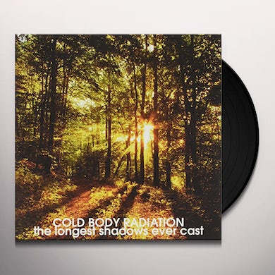 Cold Body Radiation LONGEST SHADOWS EVER CAST Vinyl Record
