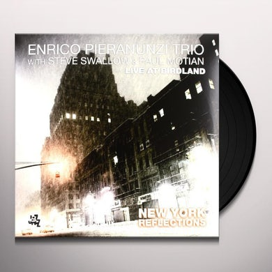 Enrico Pieranunzi NEW YORK REFLECTIONS: LIVE AT BIRDLAND Vinyl Record
