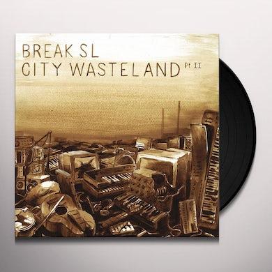 Break Sl CITY WASTELAND II Vinyl Record