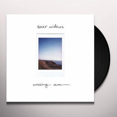 Sour Widows Crossing Over Vinyl Record