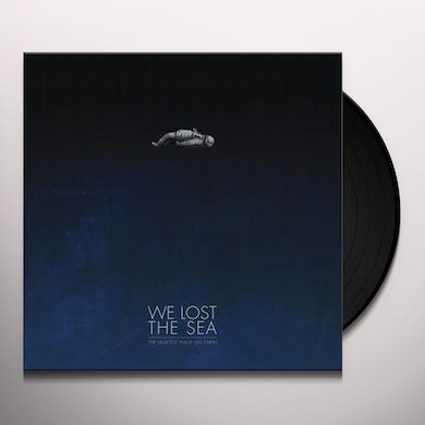 WE LOST THE SEA QUIETEST PLACE ON EARTH Vinyl Record