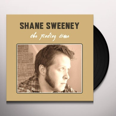 SHANE SWEENEY FINDING TIME Vinyl Record