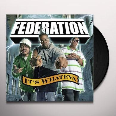 Federation IT'S WHATEVA Vinyl Record