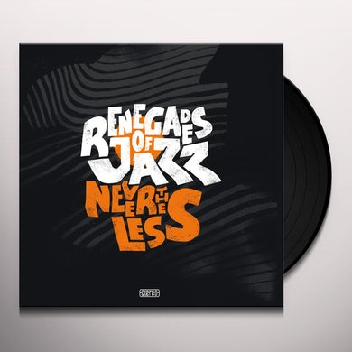 Renegades Of Jazz NEVERTHELESS Vinyl Record