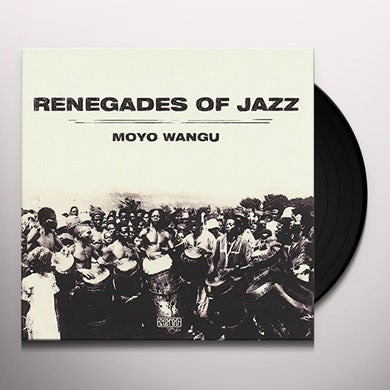 Renegades Of Jazz MOYO WANGU Vinyl Record - MP3 Download Included, UK Release