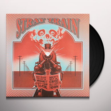 STRAY TRAIN JUST CAUSE YOU GOT THE MONKEY OFF YOUR BACK Vinyl Record