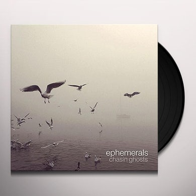 Ephemerals CHASIN GHOSTS Vinyl Record