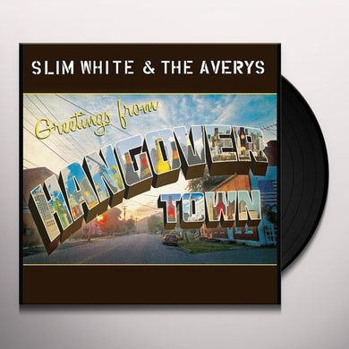 Slim White & The Averys GREETINGS FROM HANGOVER TOWN Vinyl Record