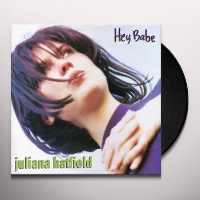 Juliana Hatfield HEY BABE (25TH ANNIVERSARY VINYL REISSUE) Vinyl Record