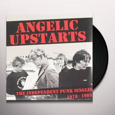 Angelic Upstarts THE INDEPENDENT PUNK SINGLES 1978-1985 Vinyl Record