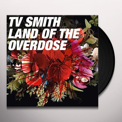 T.V. Smith LAND OF THE OVERDOSE Vinyl Record