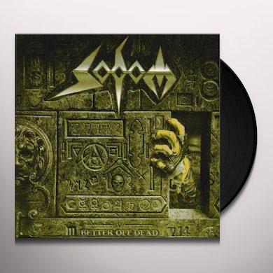 Sodom BETTER OFF DEAD (Vinyl)