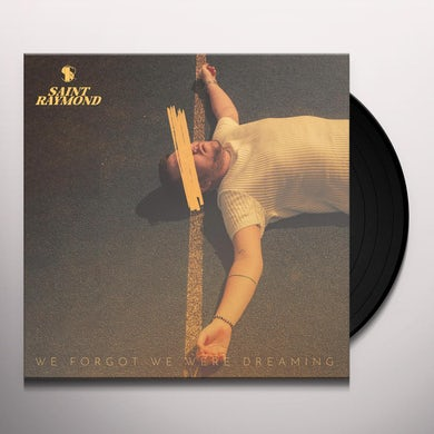 Saint Raymond WE FORGOT WE WERE DREAMING Vinyl Record