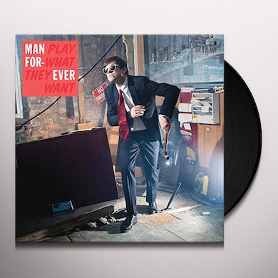 Man Forever PLAY WHAT THEY WANT Vinyl Record