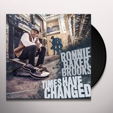 Ronnie Baker Brooks TIMES HAVE CHANGED Vinyl Record
