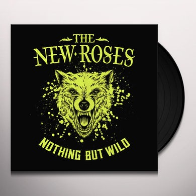 New Roses NOTHING BUT WILD Vinyl Record