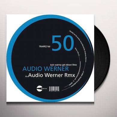 Audio Werner JUST WANNA GET DOWN RMX Vinyl Record