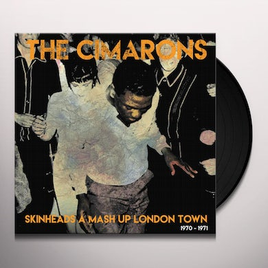 Cimarons SKINHEADS A MASH UP LONDON TOWN 1970-1971 Vinyl Record
