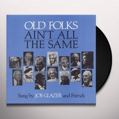 Joe Glazer OLD FOLKS AIN'T ALL THE SAME Vinyl Record