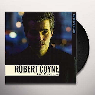 Robert Coyne OUT OF YOUR TREE Vinyl Record