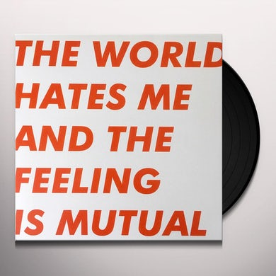 Six By Seven WORLD HATES ME & THE FEELING IS MUTUAL Vinyl Record