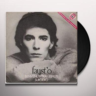 Faust'O BENVENUTI TRA I RIFIUTI / SUICIDIO Vinyl Record