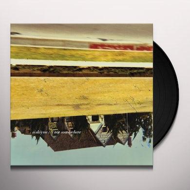 NOT SOMEWHERE Vinyl Record