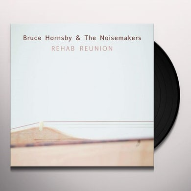 Bruce Hornsby & Noisemakers 765942 REHAB REUNION Vinyl Record