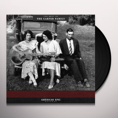 AMERICAN EPIC: THE BEST OF THE CARTER FAMILY Vinyl Record