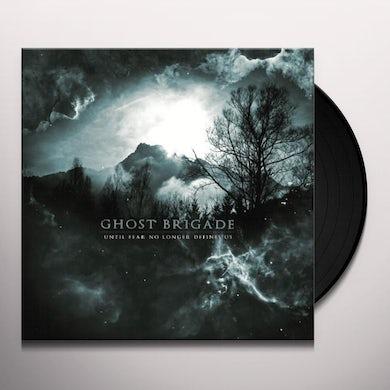 Ghost Brigade UNTIL FEAR NO LONGER DEFINES US Vinyl Record