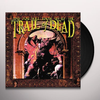 ...And You Will Know Us by the Trail of Dead Vinyl Record