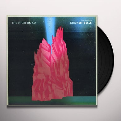 Broken Bells HIGH ROAD / AN EASY LIFE Vinyl Record