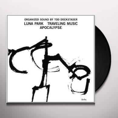 Tod Dockstader ORGANIZED SOUND: LUNA PARK TRAVELING MUSIC APOCALY Vinyl Record