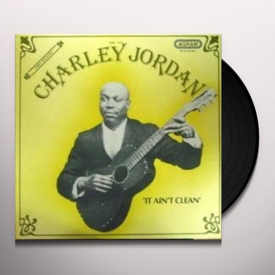 Charley Jordan IT AIN'T CLEAN Vinyl Record
