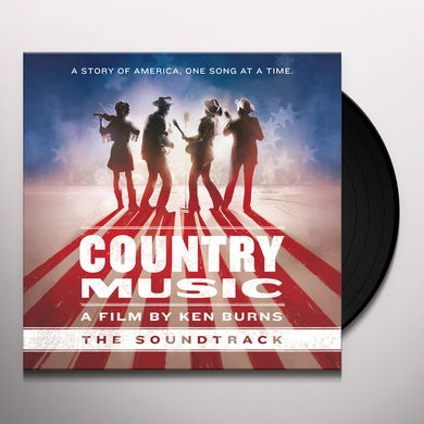 Country Music: A Film By Ken Burns / O.S.T. COUNTRY MUSIC: A FILM BY KEN BURNS / Original Soundtrack Vinyl Record