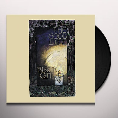 The Good Life Black Out Vinyl Record